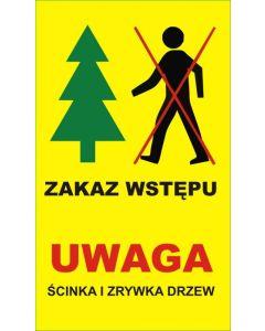 Zakaz wstępu ścinka i zrywka drzew 60X35 cm