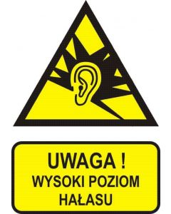 Uwaga! Wysoki poziom hałasu